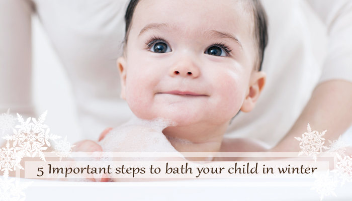 5 Important steps to bathe your child in winter